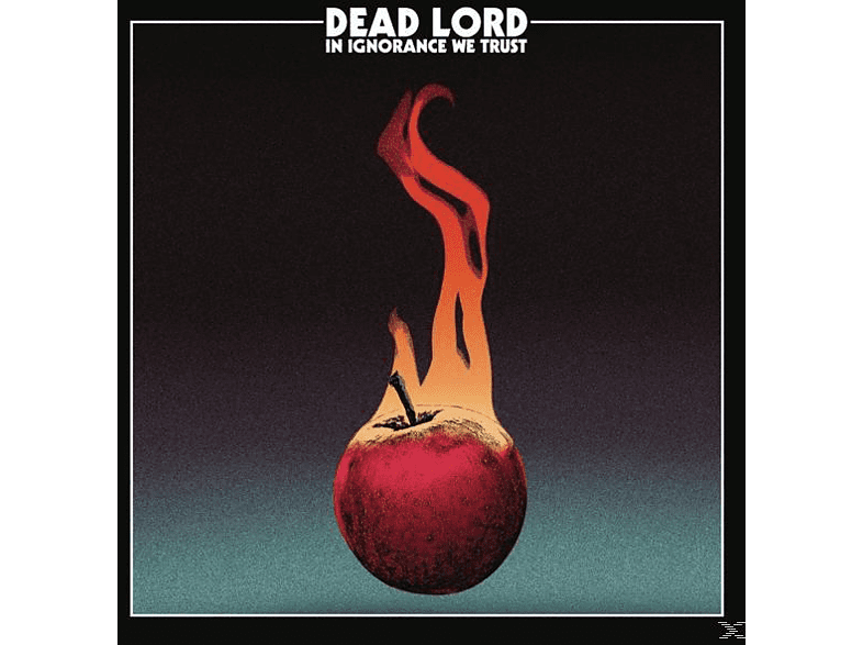 Dead Lord - In Ignorance We Trust [CD]