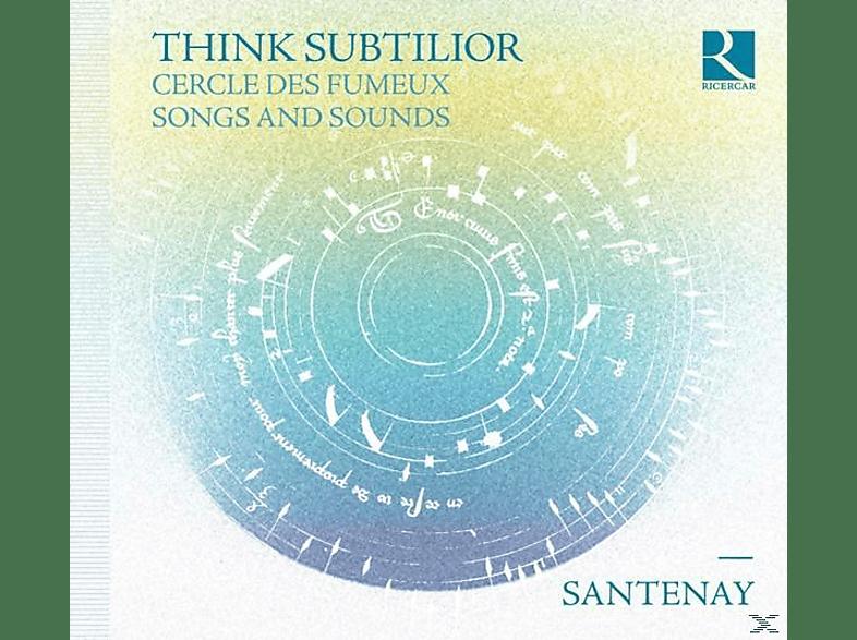 Santenay - Think Subtilior-Lieder aus dem Cercle des Fumeux [CD]