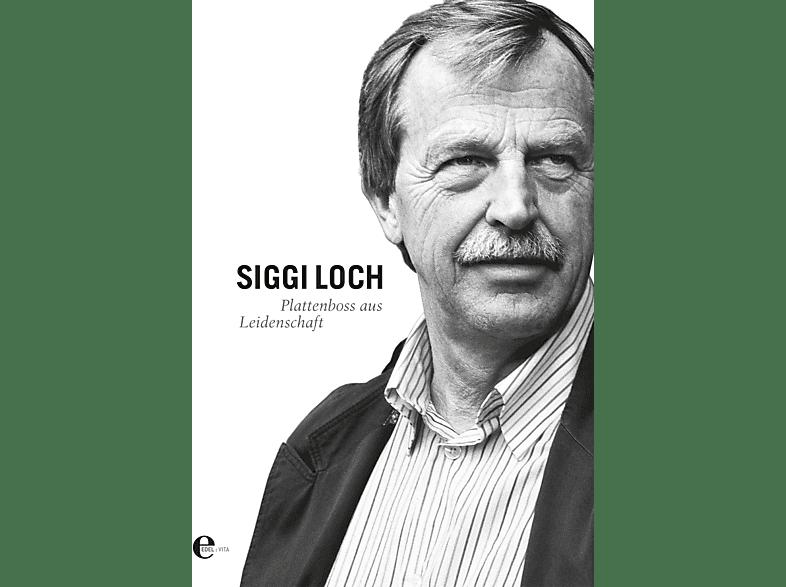 Siggi Loch:Plattenboss aus Leidenschaft