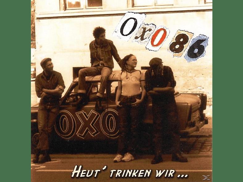 Oxo 86 - Heut' Trinken Wir [Vinyl]