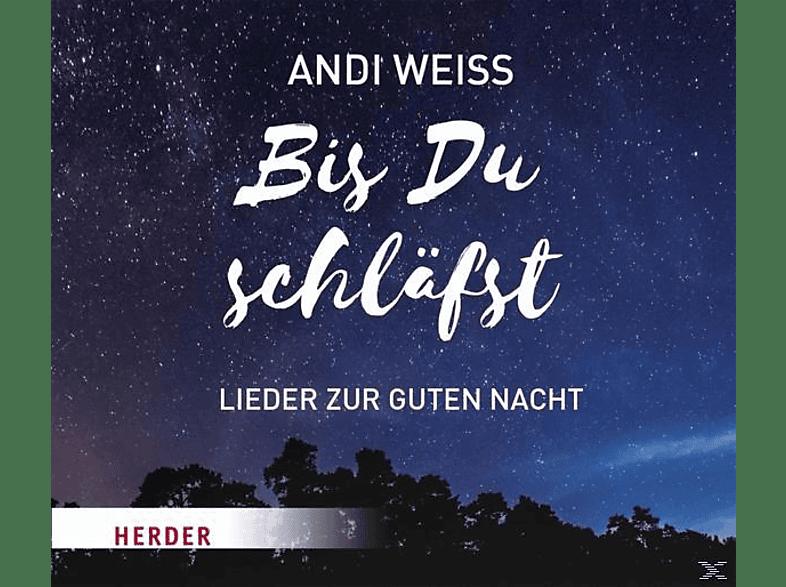 Andi Weiss - Bis Du Schläfst: Lieder Zur Guten Nacht - (CD)