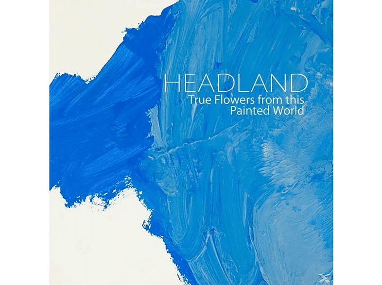 Headland - True Flowers From This Painted World [Vinyl]