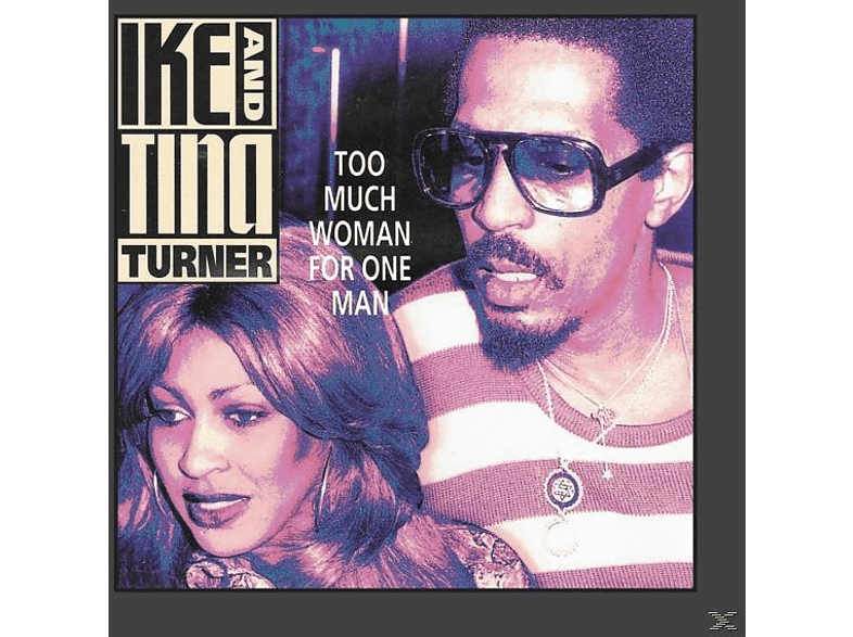 Ike & Tina Turner - Too Much Woman For One Man [CD]
