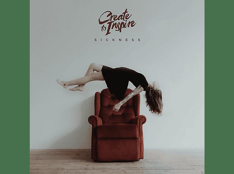 Create To Inspire - Sickness [CD]