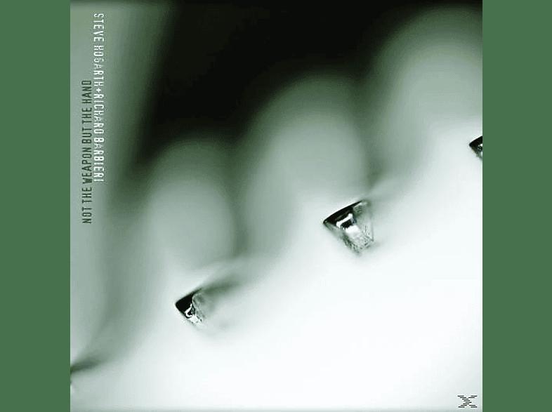 Steve Hogarth, Richard Barbieri - Not The Weapon But The Hand [Vinyl]