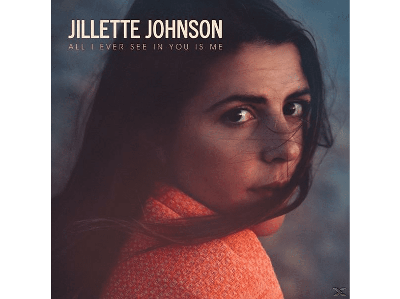 Jilette Johnson - All I Ever See In You Is Me [CD]