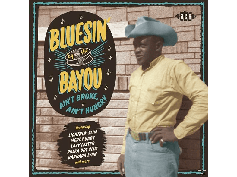 VARIOUS - Bluesin' By The Bayou-Ain't Broke,Ain't Hungry [CD]