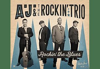 A.J.& The Rockin' Trio - Rockin' The Blues  - (CD)