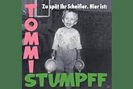 Tommi Stumpff - Zu spät ihr Scheisser [CD]