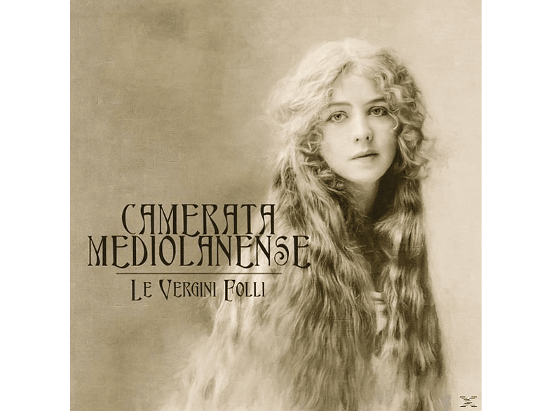 Camerata Mediolanense - Le Vergini Folli [CD]