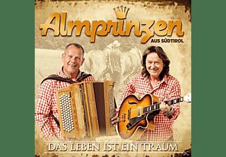 Almprinzen Aus Südtirol - Das Leben ist ein Traum  - (CD)