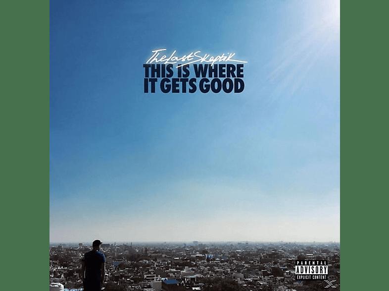 The Last Skeptik - This Is Where It Gets Good [Vinyl]
