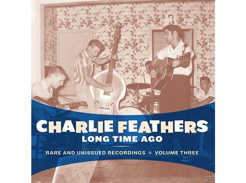 Charlie Feathers - Long Time Ago [Vinyl]