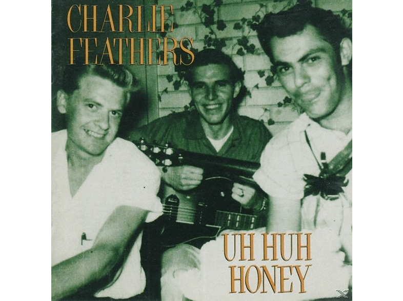Charlie Feathers - Uh Huh Honey [CD]