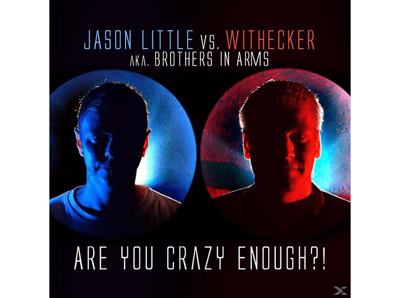 JASON LITTLE VS. WITHECKER - Are You Crazy Enough? [CD]