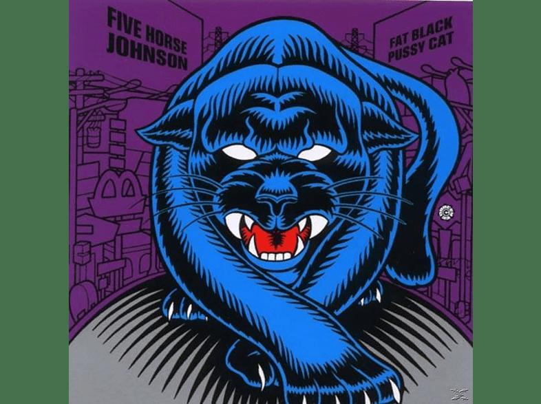 Five Horse Johnson - Fat Black Pussycat [Vinyl]