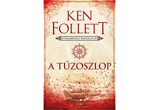 Ken Follett - A tűzoszlop - Kingsbridge-trilógia 3.
