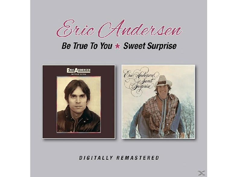 Eric Andersen - Be True To You/Sweet Surprise [CD]