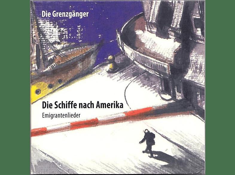 Grenzgänger - Die Schiffe Nach Amerika (Emigrantenlieder) [CD]