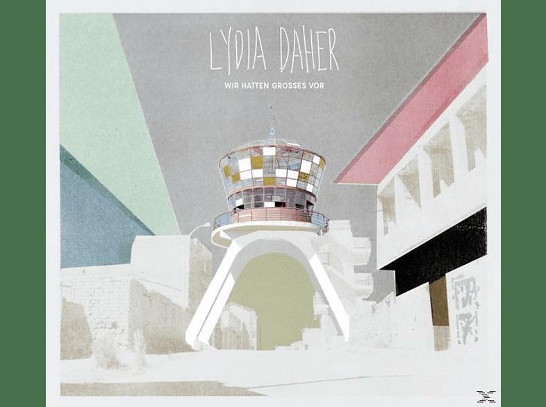 Lydia Daher - Wir hatten Grosses vor [CD]
