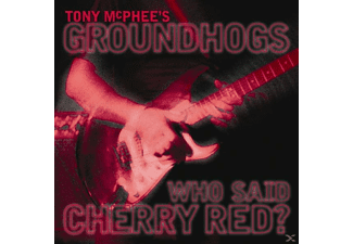Tony Mcphee's Groundhogs - Who Said Cherry Red - (CD)