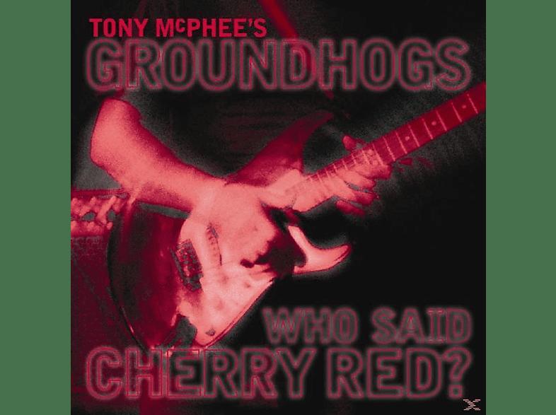Tony Mcphee's Groundhogs - Who Said Cherry Red [CD]