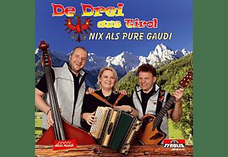De Drei Aus Tirol - Nix als pure Gaudi  - (CD)