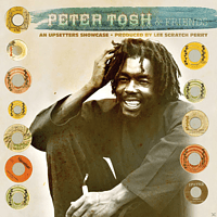 Peter Tosh And Friends - An Upsetters Showcase [CD]