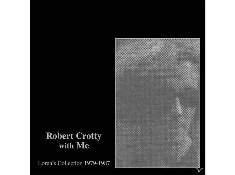 Loren & Robert Crotty Connors - Robert Crotty With Me: Loren's Collection [LP + Bonus-CD]