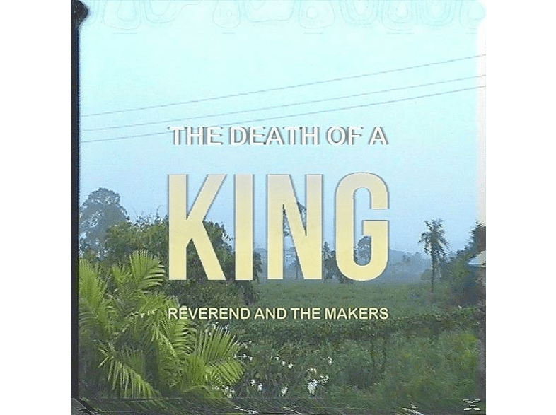 Reverend And The Makers - Death of a King [Vinyl]