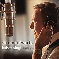 Roland Kaiser - stromaufwärts - Kaiser singt Kaiser  - (CD)