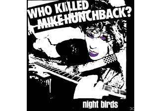 Night Birds - Who Killed Mike Hunchback? - (Vinyl)