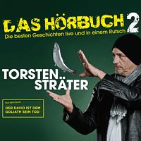 Torsten Sträter - Das Hörbuch 2 Live-Der David ist dem Goliath sein Tod - (CD)
