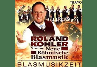 Roland Kohler & Seine Neue Böhmische Blasmusik - Blasmusikzeit  - (CD)