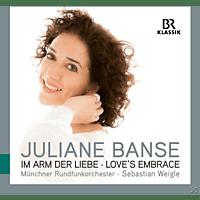 Juliane Banse, Münchener Rundfunkorchester - Im Arm der Liebe [CD]