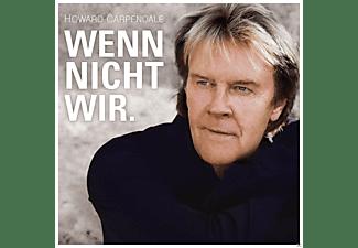 Howard Carpendale - Wenn Nicht Wir.  - (CD)