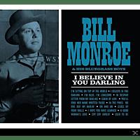 Bill Monroe - I Believe In You Darling [CD]