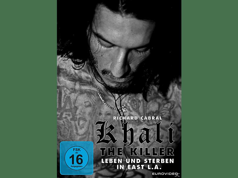 KHALI THE KILLER LEBEN UND STERBEN IN EAST L.A. [DVD]