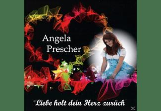 Angela Prescher - Liebe holt dein Herz zurück  - (CD)