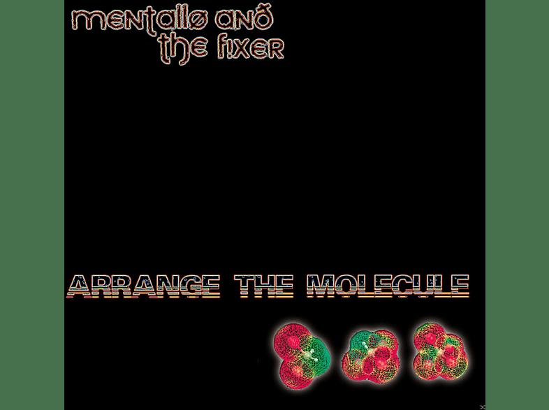 Mentallo And The Fixer - Arrange The Molecule [CD]