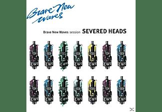 Severed Heads - Brave New Waves Session  - (CD)