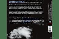 Ars Nova Copenhagen - Crossing Borders [SACD Hybrid]