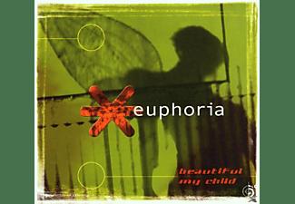Euphoria - Beautiful My Child  - (CD)