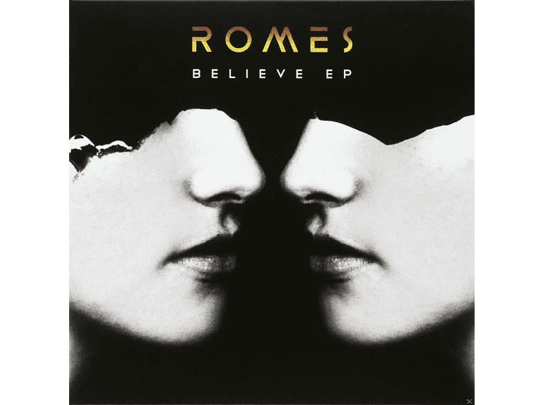 Romes - Believe EP [Vinyl]