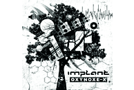Implant - Oxynoxe-X [CD]
