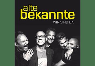 Alte Bekannte - Wir sind da!  - (CD)