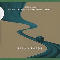 Zied Zouari, Julien Tekeyan, Tarikci Abdurrahman - Maqam Roads [CD]
