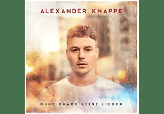 Alexander Knappe - Ohne Chaos keine Lieder  - (CD)