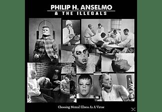 Philip H. Anselmo, The  Illegals - Choosing Mental Illness As A Virtue (Black Vinyl)  - (Vinyl)