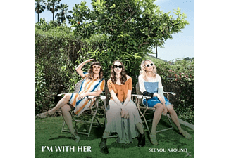 I'm With Her - See You Around  - (CD)